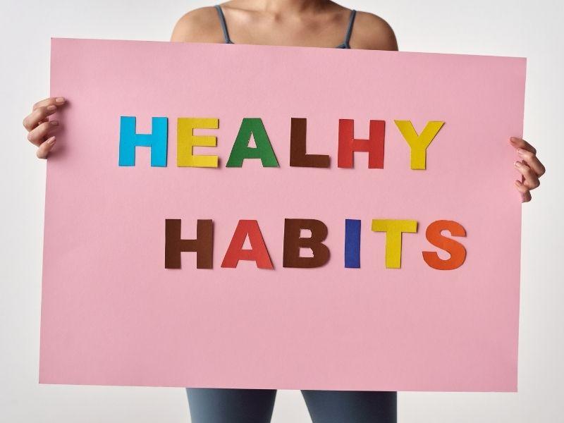 Habits You Should Adopt